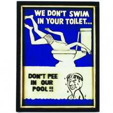 WE DON'T SWIM IN YOUR TOILET Wall Sign