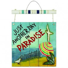 JUST ANOTHER DAY IN PARADISE WALL SIGN