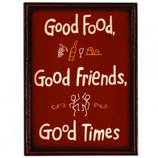 GOOD FOOD, GOOD FRIENDS, GOOD TIMES Wall Sign