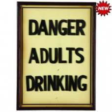 DANGER ADULTS DRINKING Wall Sign